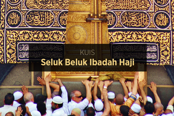 Uji Pengetahuan anda Tentang Ibadah Haji