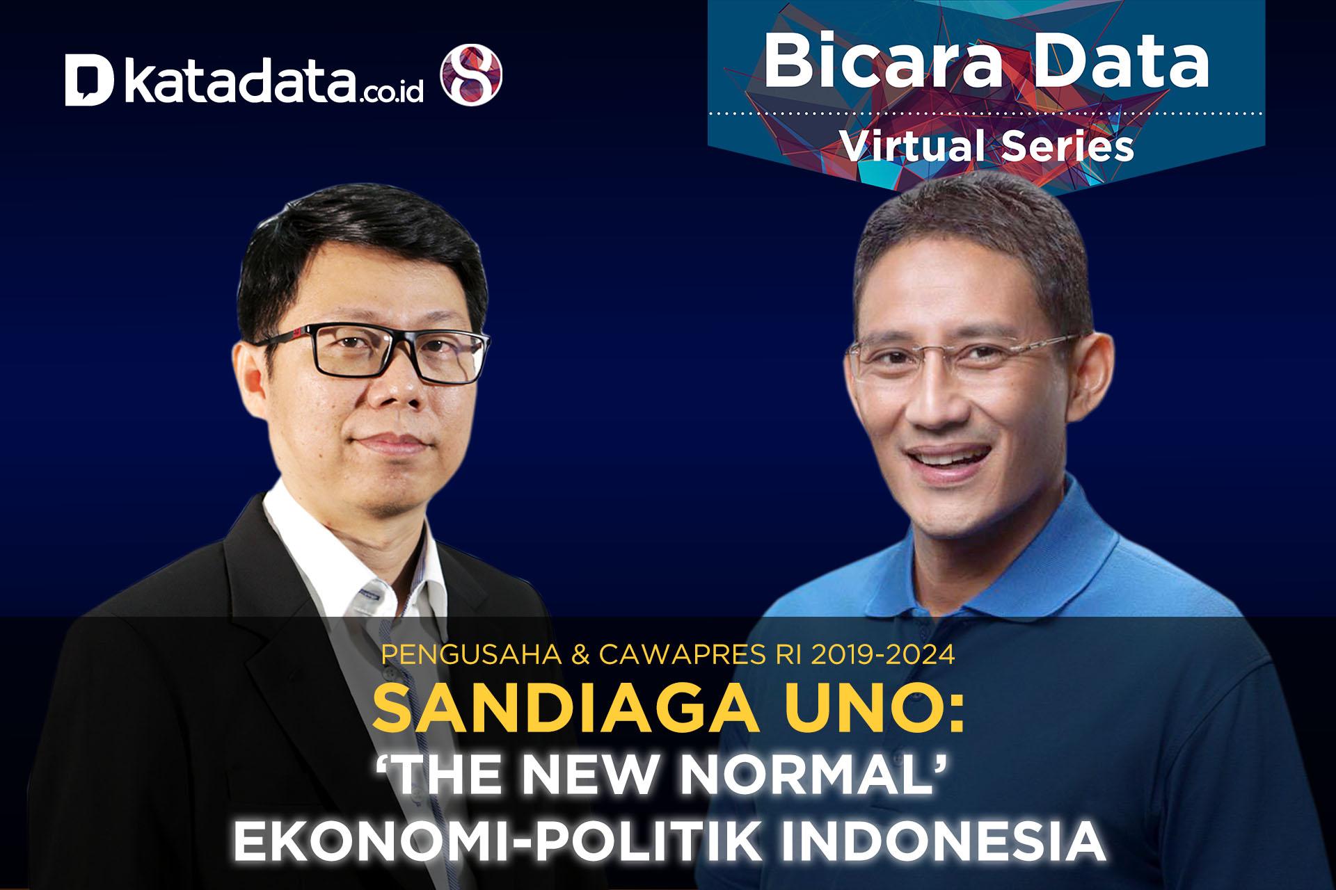 Bicara Data Sandiaga Uno: The New Normal Ekonomi-Politik Indonesia