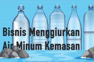 Bisnis Menggiurkan Air Minum Kemasan