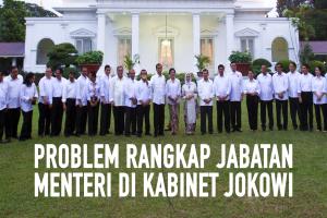 Problem Rangkap Jabatan Menteri di Kabinet Jokowi