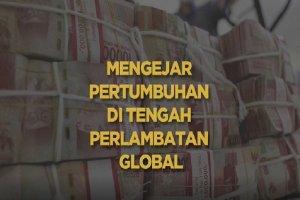 Cover_Pertumbuhan ekonomi di tengah perlambatan global