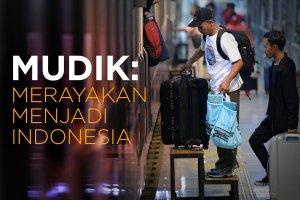 Mudik, merayakan menjadi Indonesia