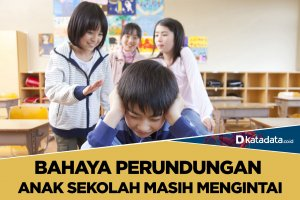 Bahaya Perundungan Anak Masih Mengintai