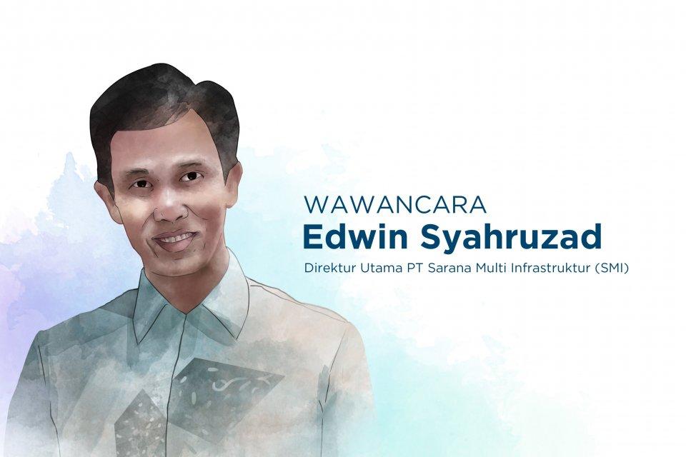 Sarana Multi Infrastruktur, Edwin Syahruzad, pembiayaan infrastruktur, ibu kota baru, Jokowi,