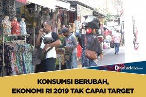 Konsumsi Berubah, Ekonomi RI 2019 Tak Capai Target
