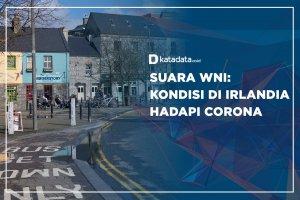 Suara WNI: Kondisi di Irlandia Hadapi Corona