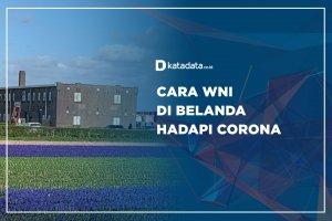 Suara WNI: Cara WNI di Belanda Hadapi Corona