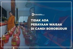 Tidak Ada Perayaan Waisak di Candi Borobudur