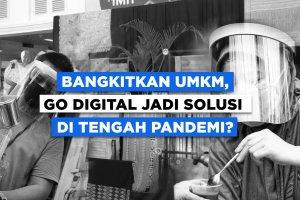Bangkitkan UMKM, Go Digital Jadi Solusi di Tengah Pandemi?