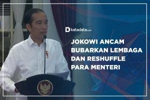 Jokowi Ancam Bubarkan Lembaga dan Reshuffle Para Menteri