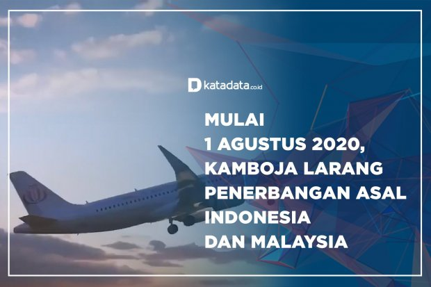 Mulai 1 Agustus 2020, Kamboja Larang Penerbangan Asal Indonesia dan Malaysia