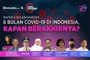 6 Bulan Covid-19 di Indonesia, Kapan Berakhirnya?
