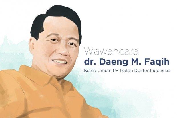 Ketua Umum PB IDI dr Daeng M Faqih.