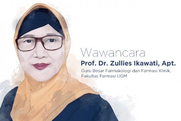 Guru Besar Farmakologi dan Farmasi Klinik, Fakultas Farmasi UGM Prof. Dr. Zullies Ikawati, Apt.