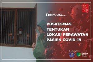 Puskesmas Tentukan Lokasi Perawatan Pasien Covid-19