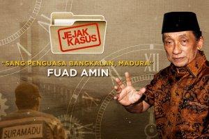 """Jejak Kasus """"Sang Penguasa Bangkalan, Madura"""" Fuad Amin"""