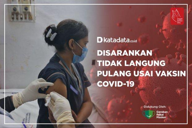 Disarankan Tidak Langung Pulang Usai Vaksin Covid-19