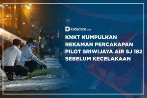 KNKT Kumpulkan Rekaman Percakapan Pilot Sriwijaya Air SJ 182 Sebelum Kecelakaan