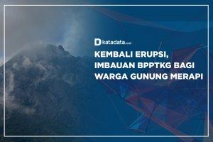Kembali Erupsi, Imbauan BPPTKG Bagi Warga Gunung Merapi