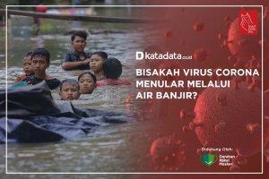 Bisakah Virus Corona Menular Melalui Air Banjir?