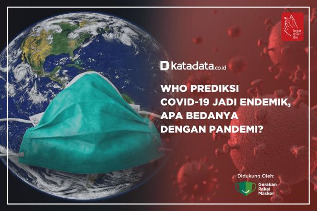 WHO Prediksi Covid-19 Jadi Endemik, Apa Bedanya dengan Pandemi ?