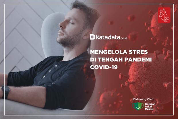 Mengelola Stres di Tengah Pandemi Covid-19