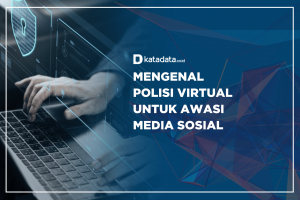 Mengenal Polisi Virtual untuk Awasi Medsos