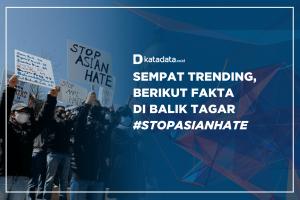 Sempat Trending, Berikut Fakta di Balik Tagar StopAsianHate