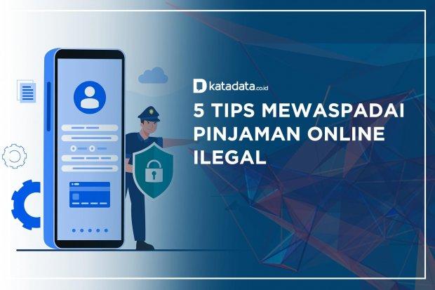 5 Tips Mewaspadai Pinjaman Online Ilegal