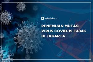 Penemuan Mutasi Virus Covid-19 E484K di Jakarta