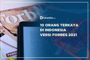 10 Orang Terkaya di Indonesia Versi Forbes 2021