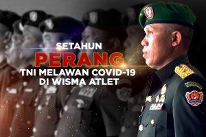 Setahun Perang TNI Melawan Covid-29 di Wisma Atlet