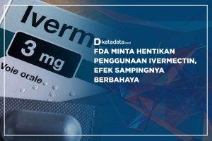 FDA Minta Hentikan Penggunaan Ivermectin, Efek Sampingnya Berbahaya