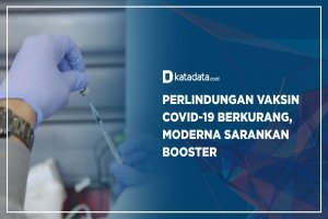 Perlindungan Vaksin Covid-19 Berkurang, Moderna Sarankan Booster