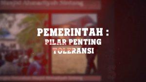 Pemerintah: Pilar Penting Toleransi ah