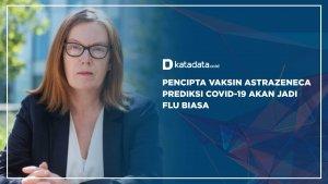 Pencipta Vaksin Astrazeneca Prediksi Covid-19 Akan Jadi Flu Biasa