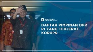 Daftar Pimpinan DPT RI yang Terjerat Korupsi