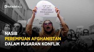 Nasib Perempuan Afghanistan Dalam Pusaran Konflik